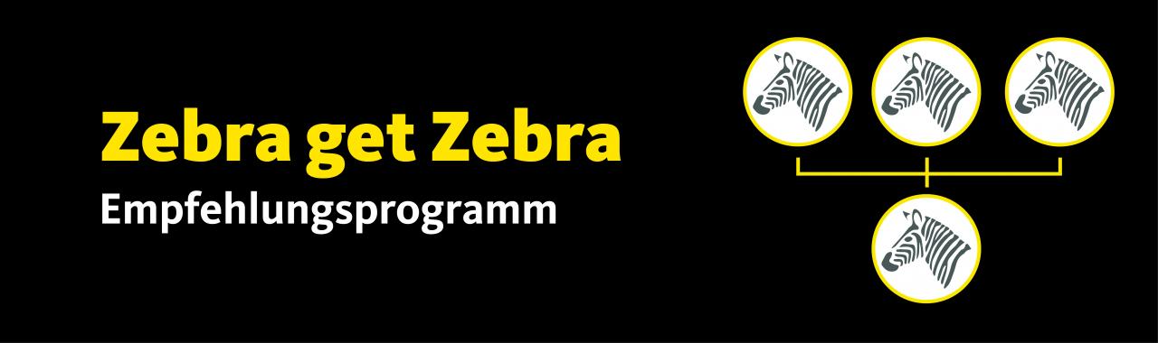 Zebra get Zebra Empfehlungsprogramm