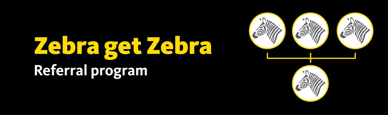 Zebra get Zebra referral program